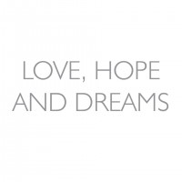 Love Hope and Dreams